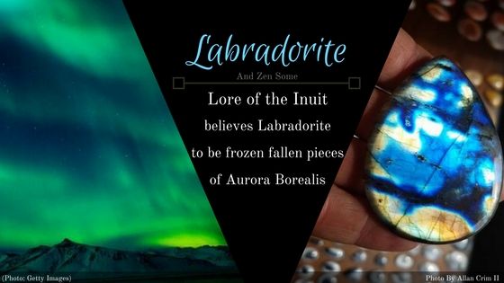 Tale of Labradorite And Zen Some
