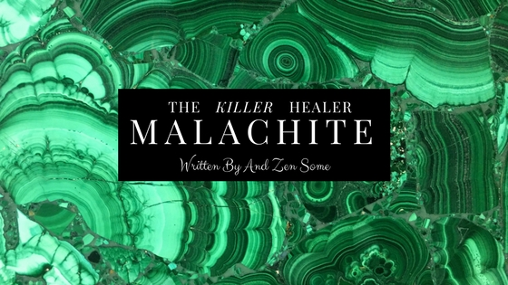 malachite killer healer and zen some