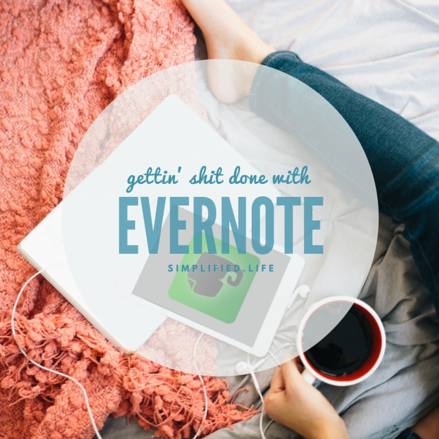 gettin shit done with Evernote.jpg