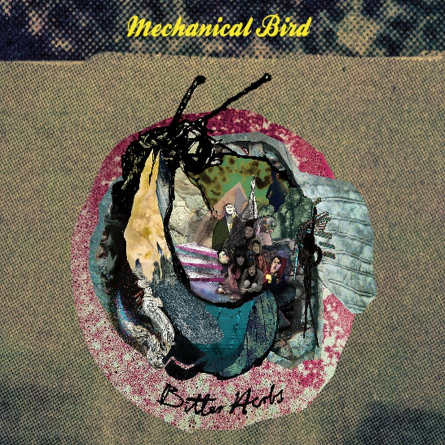 Mechanical Bird: Bitter Herbs