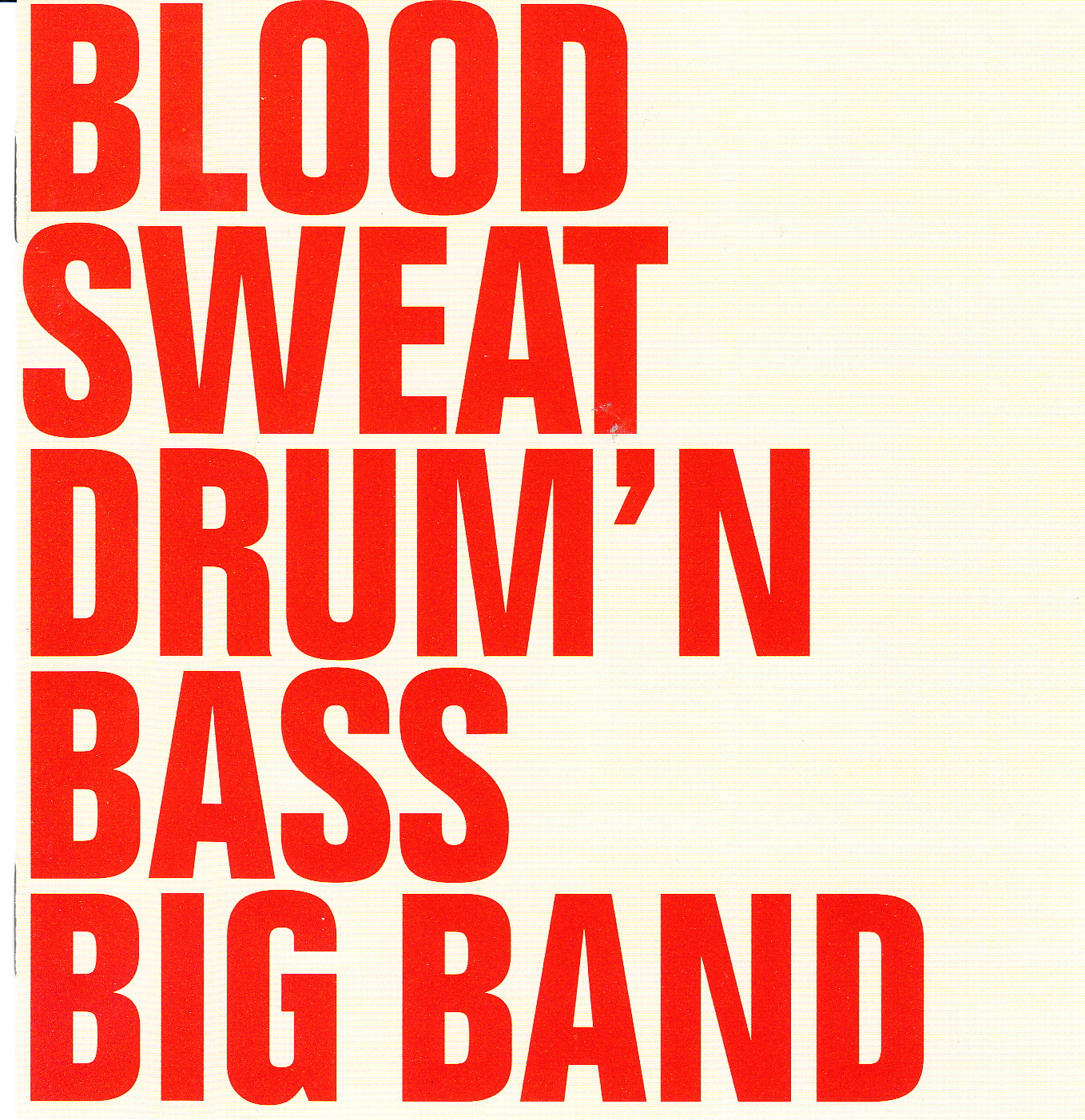 Blood, Sweat, Drum+Bass: Blood Sweat Drum'n Bass Big Band
