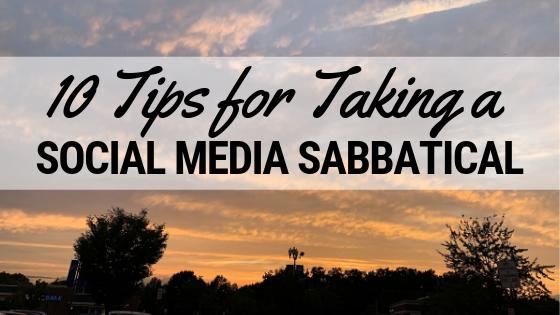 10 Tips for Taking a Social Media Sabbatical (1).png