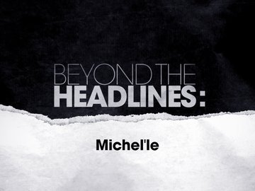 Beyond the Headlines: Michel'le