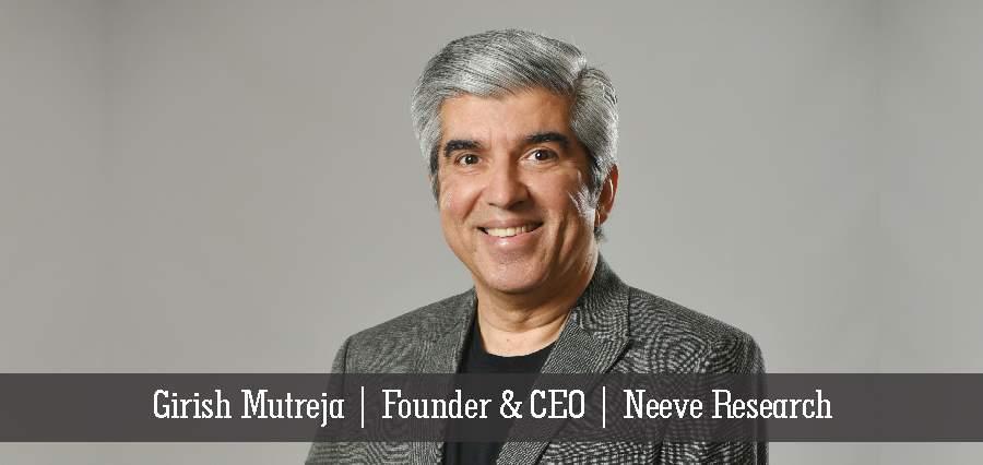 Girish-Mutreja-Founder-CEO-Neeve-Research.jpg