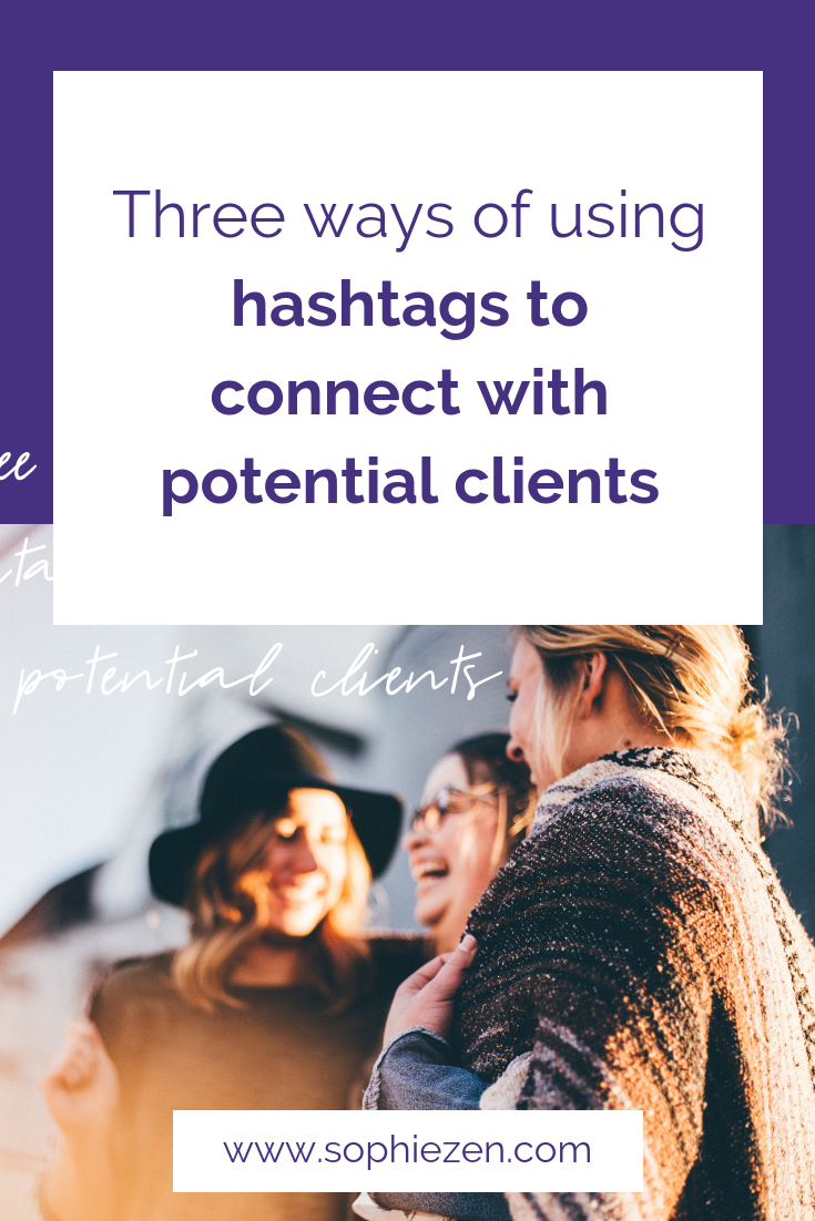 Three ways of using hashtags to connect with potential clients
