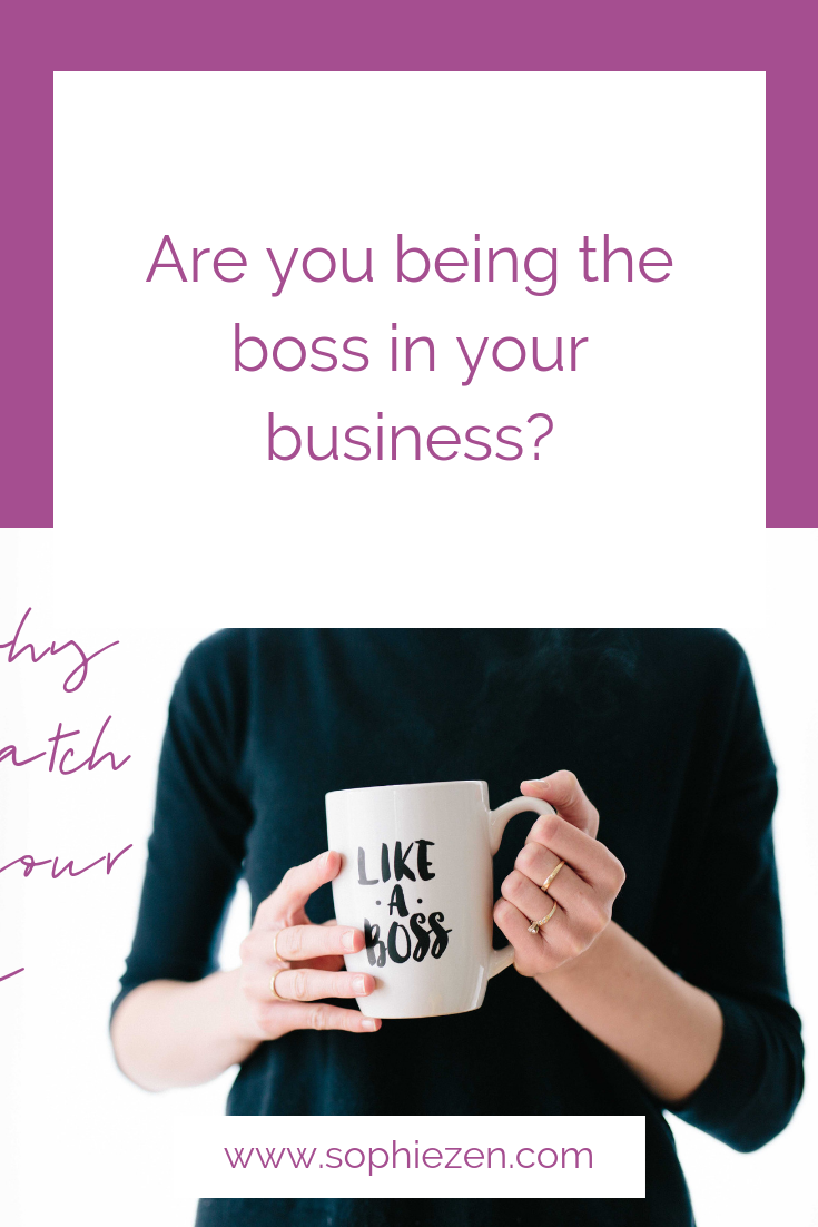 Are you being the boss in your business?