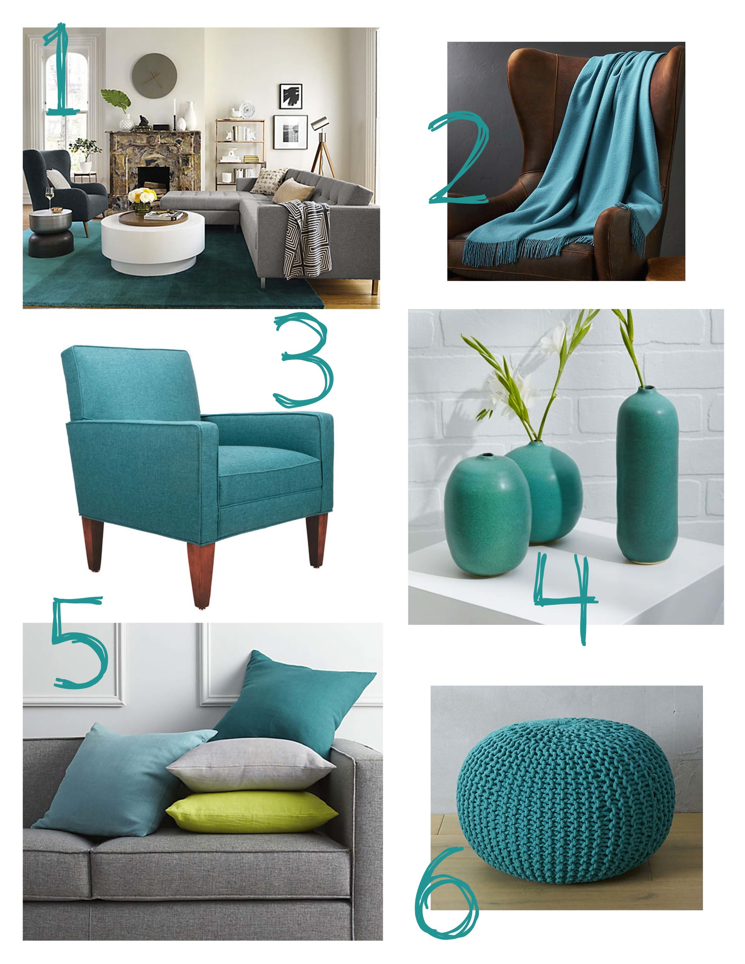 "1. CB2 Ombre Teal Rug: http://www.cb2.com/ombre-teal-rug-8x10/s569522 2. Crate & Barrel Lima Alpaca Peacock Blue Throw: http://www.crateandbarrel.com/lima-alpaca-peacock-blue-throw/s279406 3. Dot&Bo Uptown Lounge Chair in Teal: http://www.dotandbo.com/collections/free-shipping-day-seating/22941-uptown-lounge-chair-in-teal#Chestnut 4. West Elm Judy Jackson Vase Set: http://www.westelm.com/products/judy-jackson-vase-set-d3619/?pkey=cvases-botanicals%7C%7C&group=1&sku=1456768 5. CB2 Linon Teal 20"" Pillow: http://www.cb2.com/linon-teal-20-pillow-with-down-alternative-insert/s206885 6. CB2 Knitted Teal Pouf: http://www.cb2.com/knitted-teal-pouf/s563043"