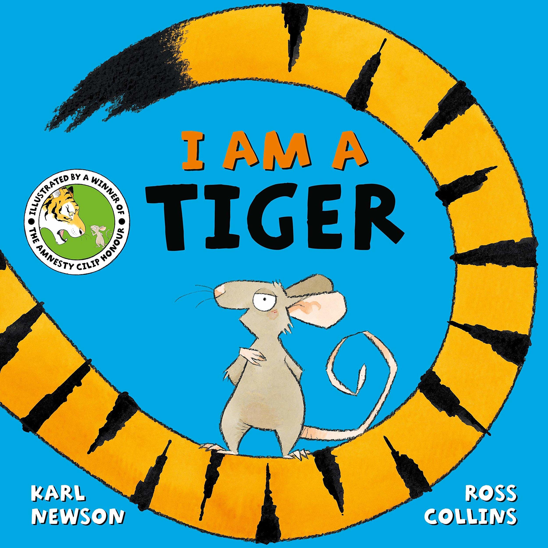 I AM A TIGER - Ross Collins - Karl Newson.jpg