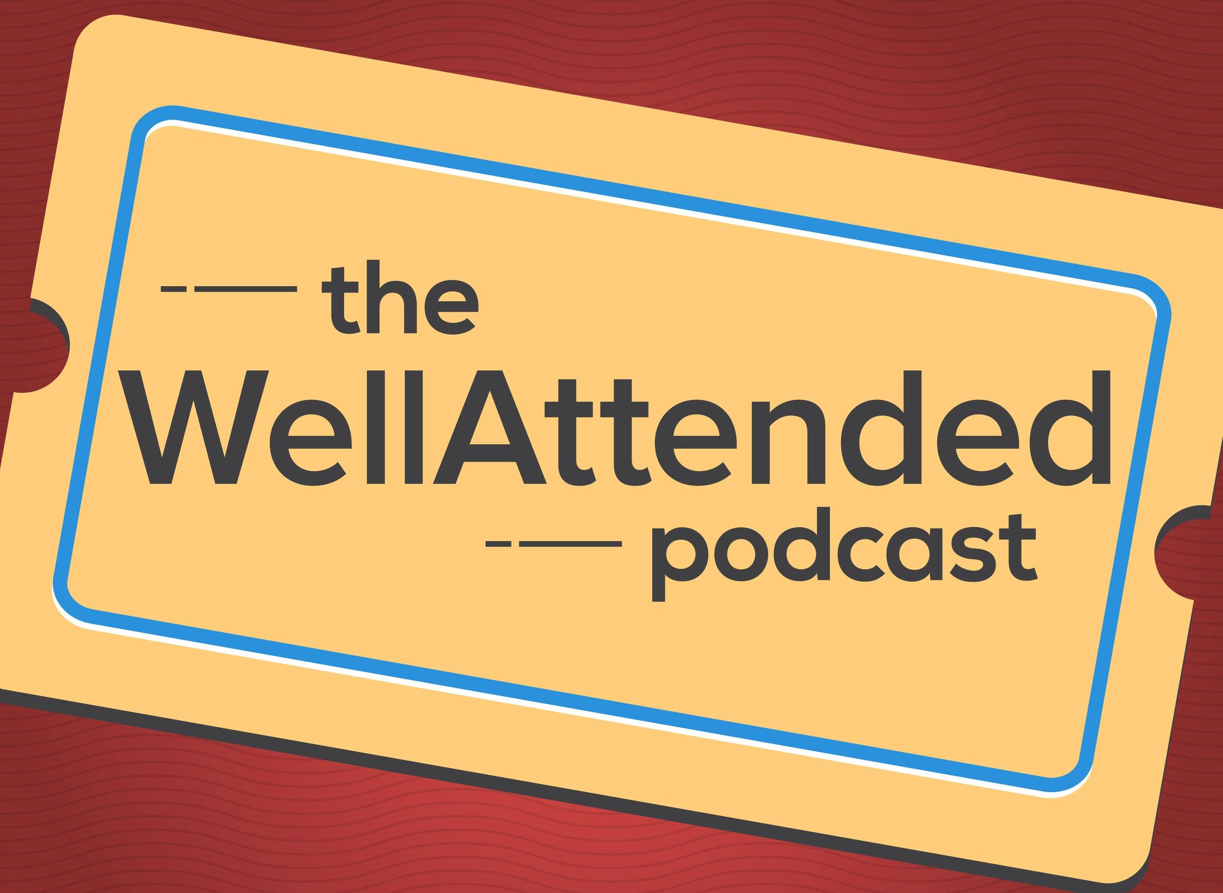 The-WellAttended-Podcast.jpg