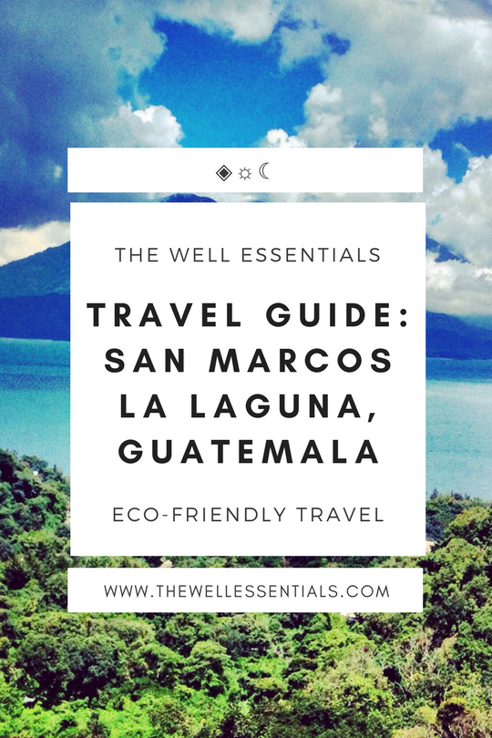 Travel Guide: San Marcos, La Laguna, Guatemala - The Well Essentials