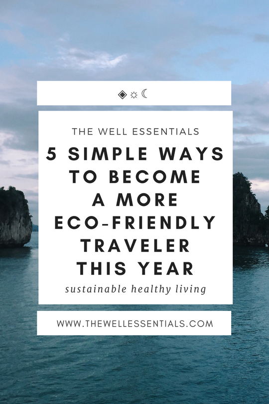 5 Simple Ways To Become A More Eco-Friendly Traveler This Year