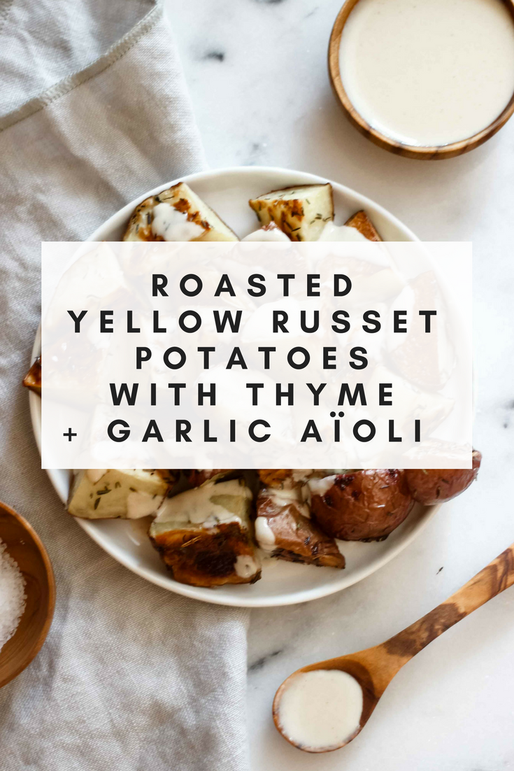 Roasted Yellow Russet Potatoes With Thyme and Garlic Aioli - The Well Essentials