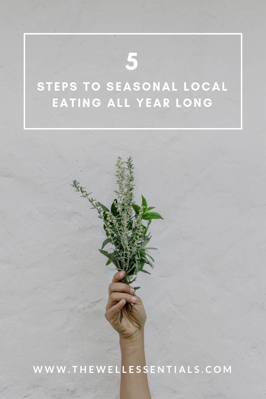 5 Steps To Seasonal Local Eating All Year Long