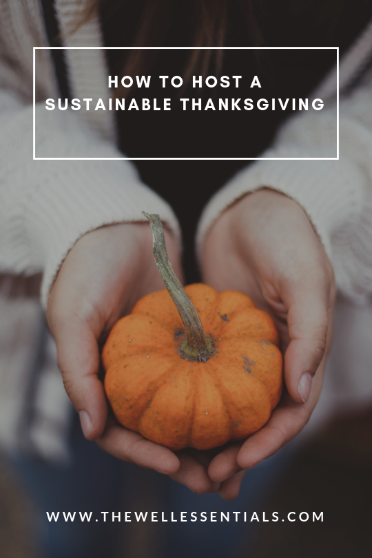 How To Host A Sustainable Thanksgiving - The Well Essentials