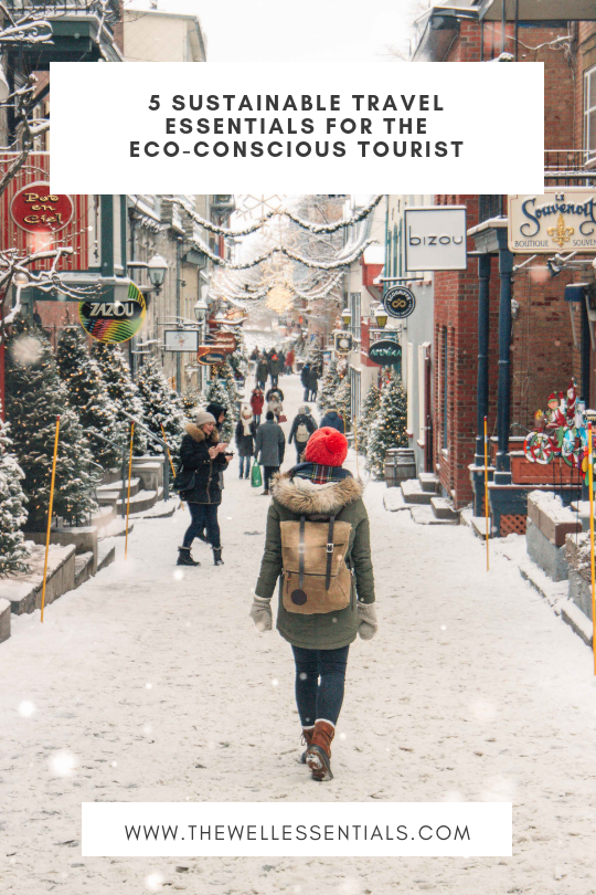 5 Sustainable Travel Essentials For The Eco-Conscious Tourist - The Well Essentials - #ecotourism #ecotravel #sustainabletravel