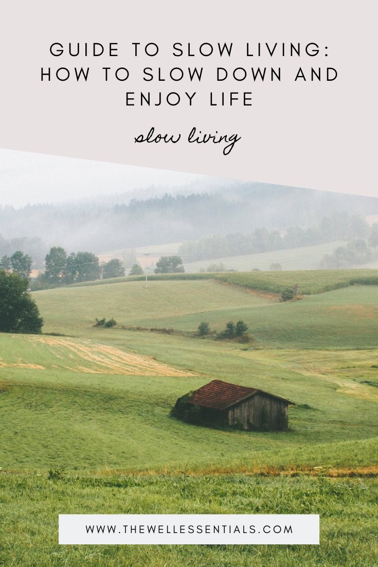 Guide To Slow Living: How To Slow Down and Enjoy Life