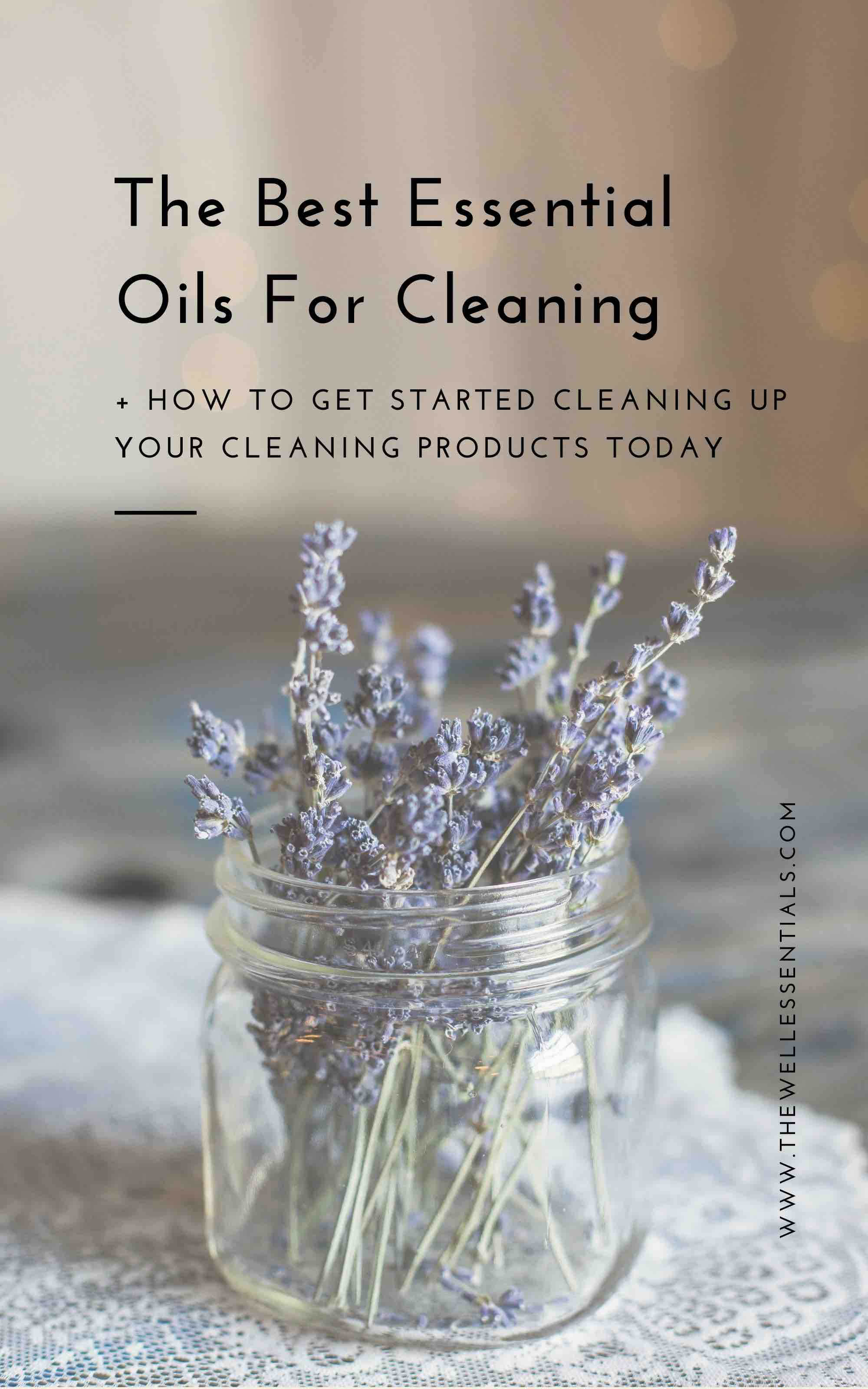 The Best Essential Oils For Cleaning: What You Need To Get Started Today