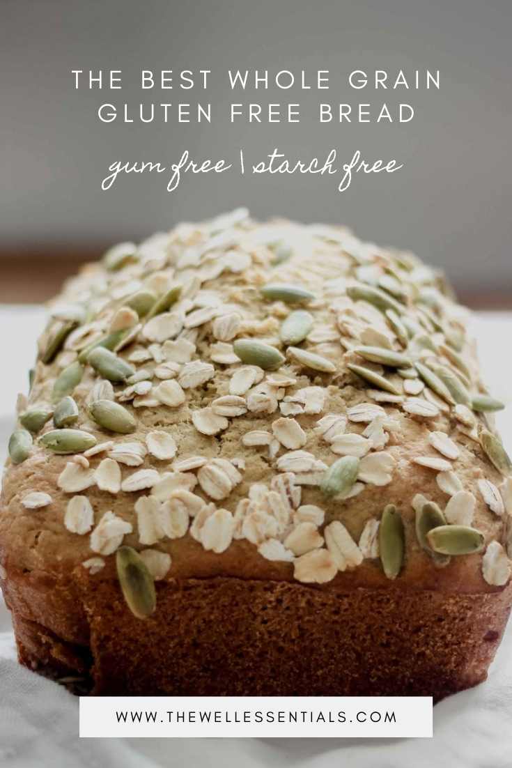 The Best Whole Grain Gluten Free Bread Recipe You Will Ever Have