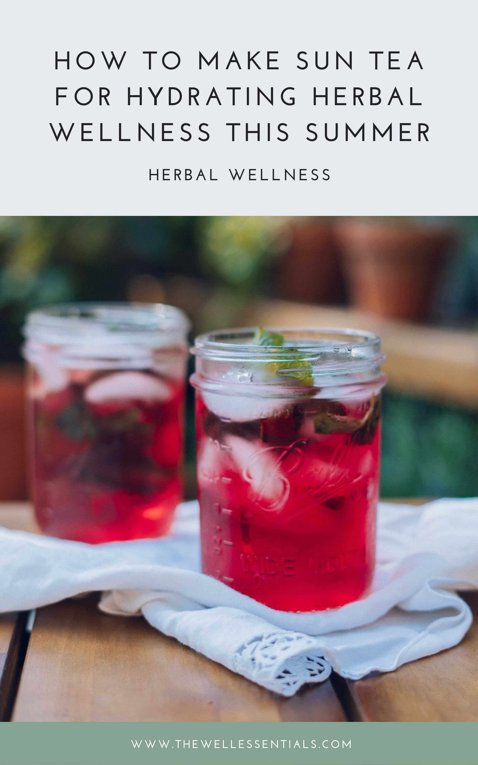 How To Make Sun Tea For Hydrating Herbal Wellness This Summer