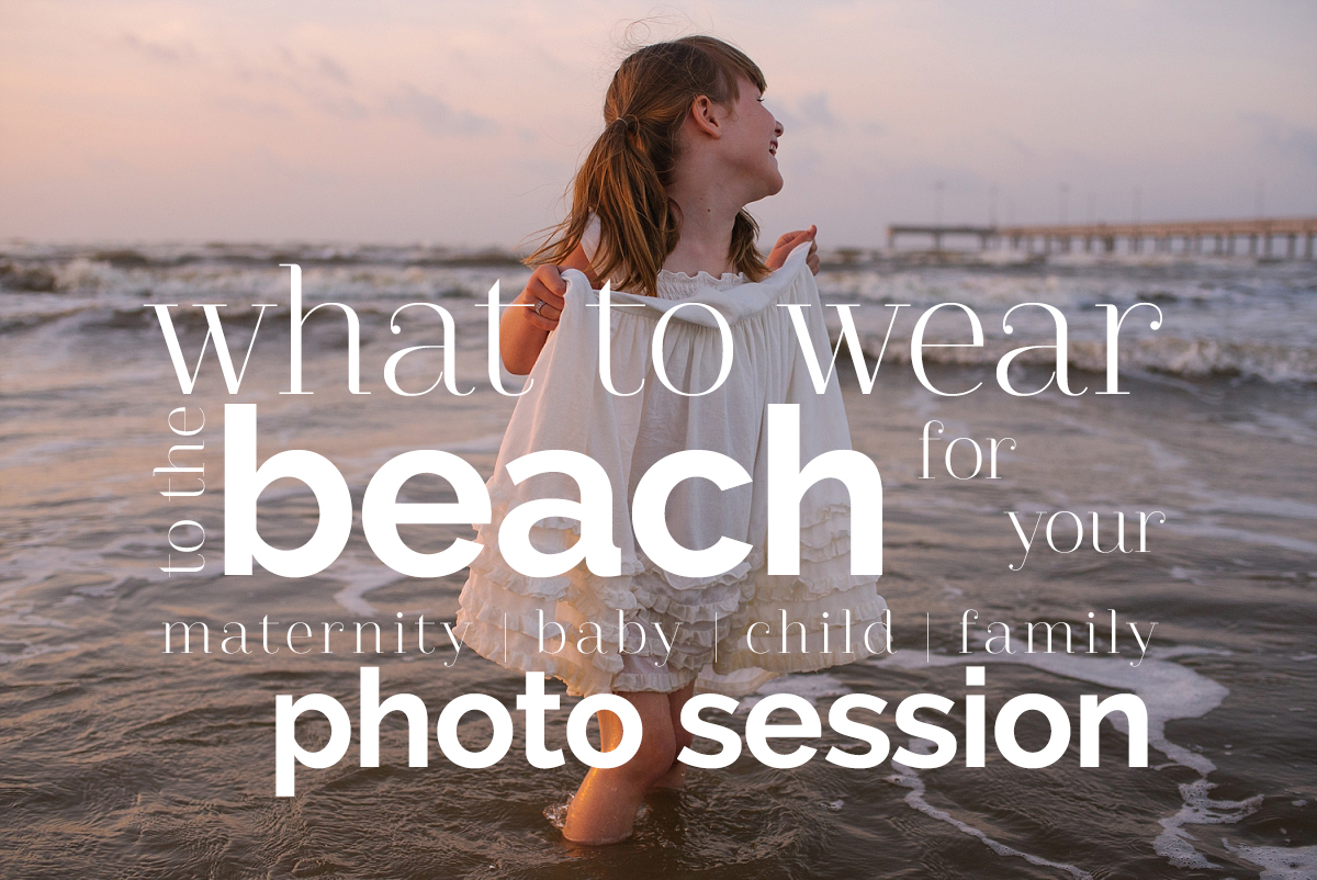 What to Wear for Beach Session Mae Burke_cover.jpg