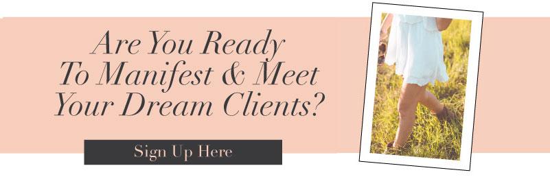 Manifest & Meet Your Dream Clients