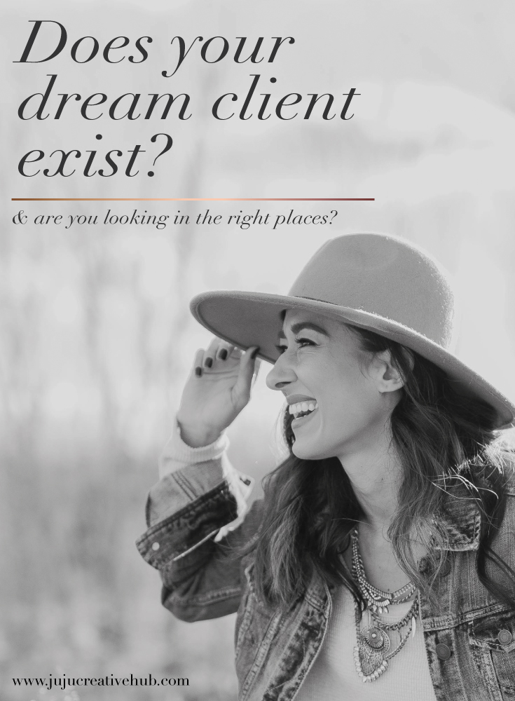 Does Your Dream Client Exist?