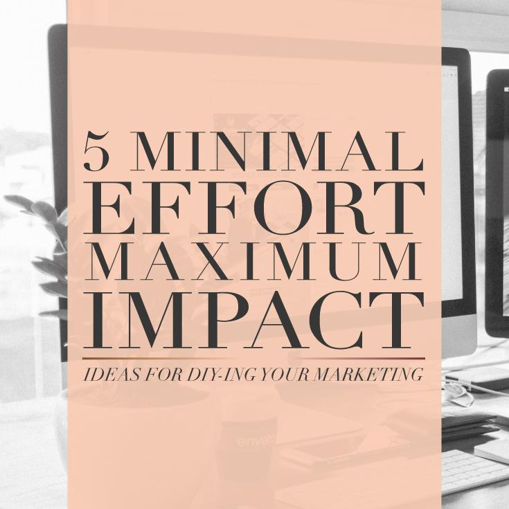 5-Minimal-Effort-Marketing-Preview.jpg