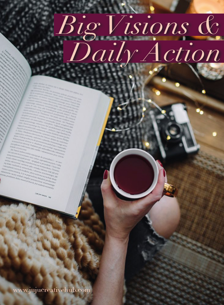 Big Visions vs Daily Actions
