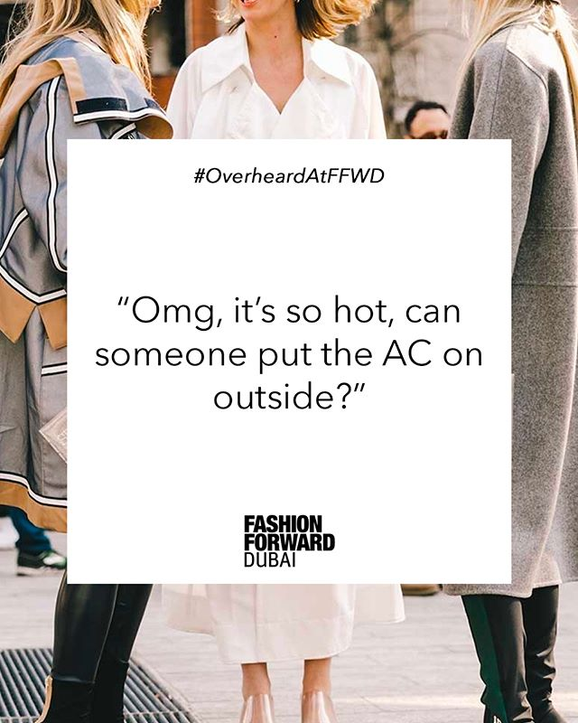 It's 2019 and we still don't have outdoor air conditioning? 🥵 #OverheardAtFFWD