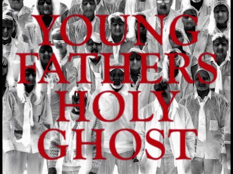 young fathers holy.jpg