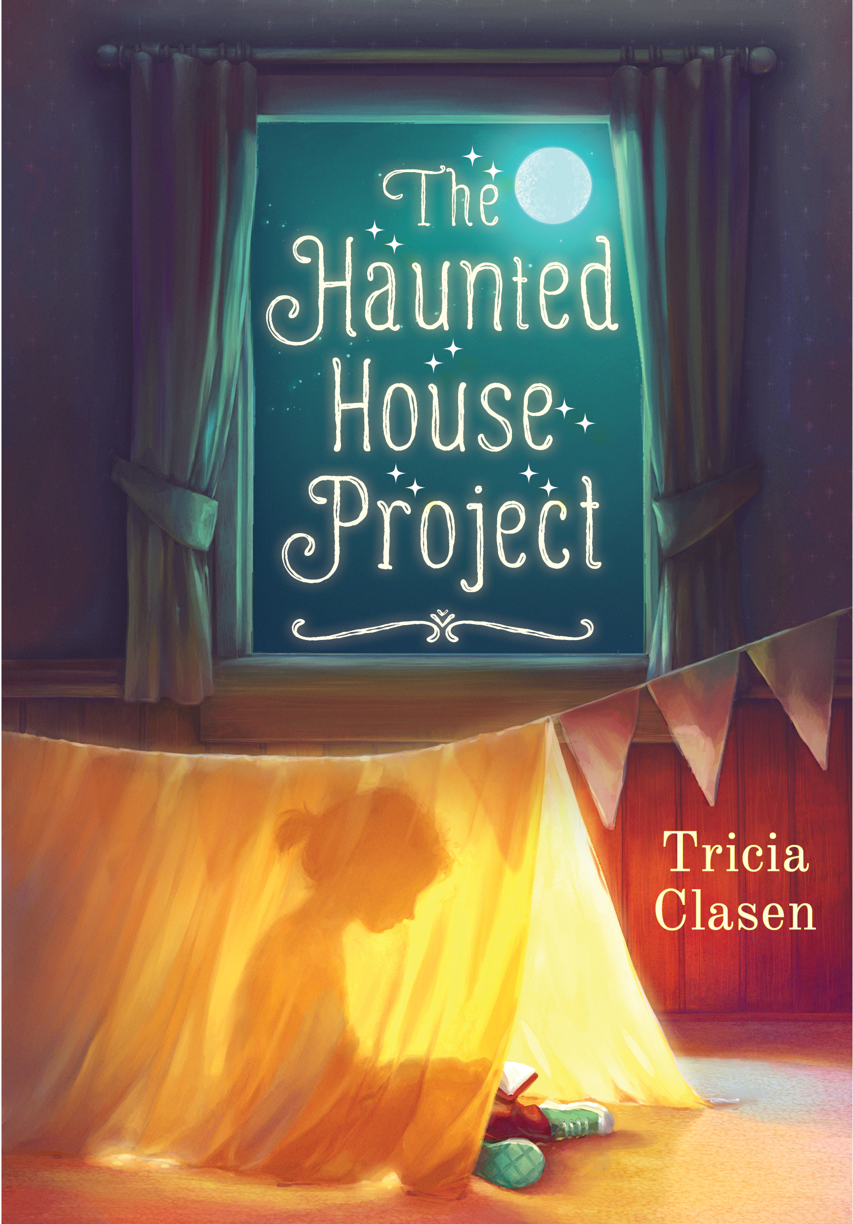 THE HAUNTED HOUSE PROJECT by Tricia Clasen Sky Pony Press, September 2016
