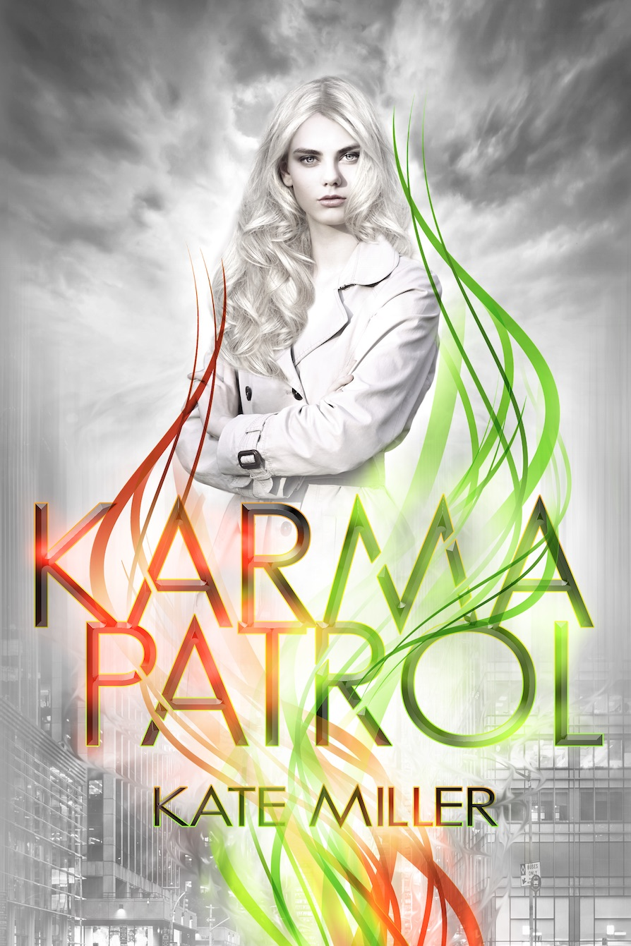 KARMA PATROL by Kate Miller Curiosity Quills Press, April 2016