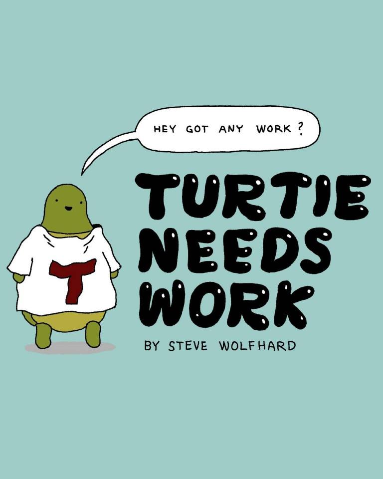 - TURTIE NEEDS WORK (Koyama Press, May 2012)