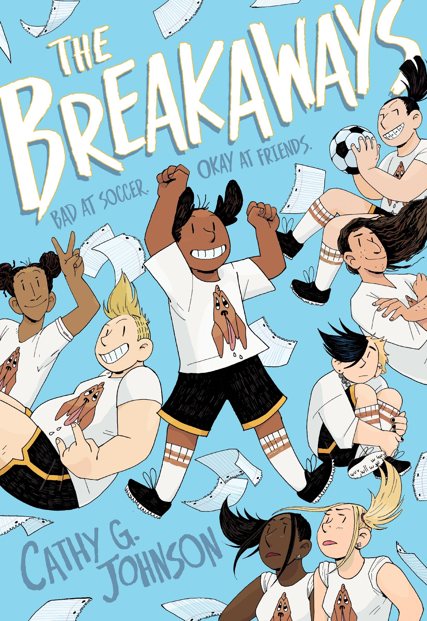 - THE BREAKAWAYS(First Second Books, March 2019)Quiet, sensitive Faith starts middle school already worrying about how she will fit in. To her surprise, Amanda, a popular eighth grader, convinces her to join the school soccer team, the Bloodhounds. Having never played soccer in her life, Faith ends up on the C team, a ragtag group that's way better at drama than at teamwork. Although they are awful at soccer, Faith and her teammates soon form a bond both on and off the soccer field that challenges their notions of loyalty, identity, friendship, and unity.The Breakaways is a portrait of friendship in its many forms, and a raw and beautifully honest look into the lives of a diverse and defiantly independent group of kids learning to make room for themselves in the world.