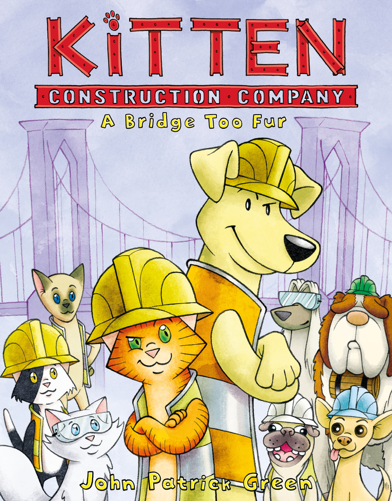 - KITTEN CONSTRUCTION COMPANY:A Bridge Too Fur(First Second, Oct 2019)Marmalade and her crew of construction kittens are in high demand!Their latest assignment (and biggest job yet) is to build the new Mewburg bridge. But with the bridge comes the one thing that cats hate most of all—water! As the team struggles to face their fears and do their jobs, they are forced to get help from some unlikely allies. . . slobbery, car-chasing DOGS.