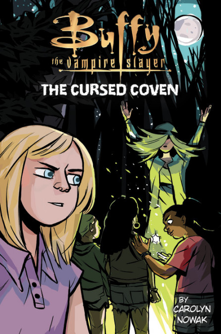 BUFFY THE VAMPIRE SLAYER: THE CURSED COVEN by Casey Nowak (Little, Brown Books for Young Readers, September 2019)