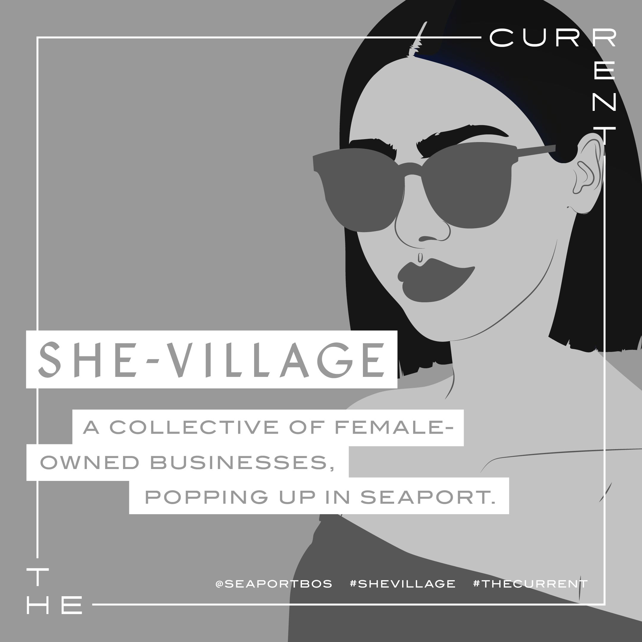 An advertisement for Seaport's The Current, a pop-up retail space, highlights the current occupants: She-Village, a collective of female-owned businesses.