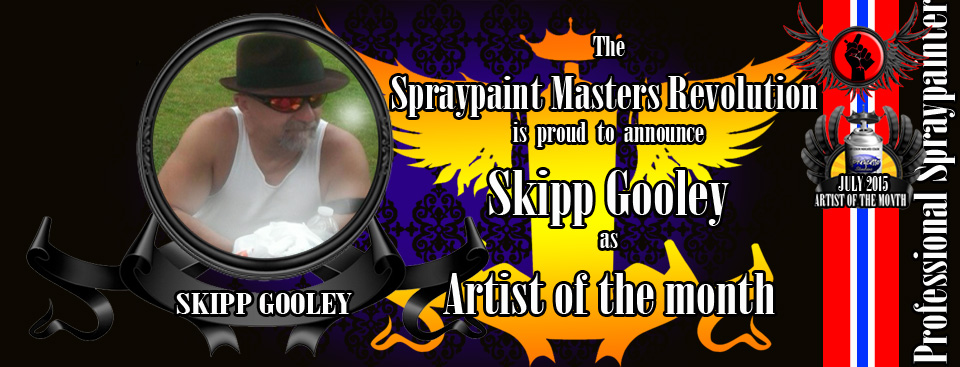 Congratulations skipp gooley!! skipp was nominated by his peers to represent the spraypaint masters revolution this month!! skipp sprays are renown i nthe world of spraypaint art and is always more than eager to help his fellow spraypainters with great advice or share his knowledge on spraypainting techniques.