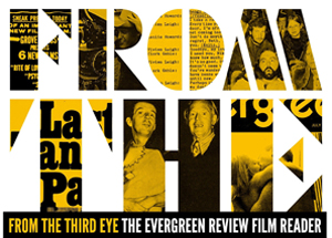 From the Third Eye: The Evergreen Review Film Reader