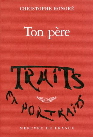 The first segment to Honoré's multimedia trilogy, the novel  Ton père  (2017).