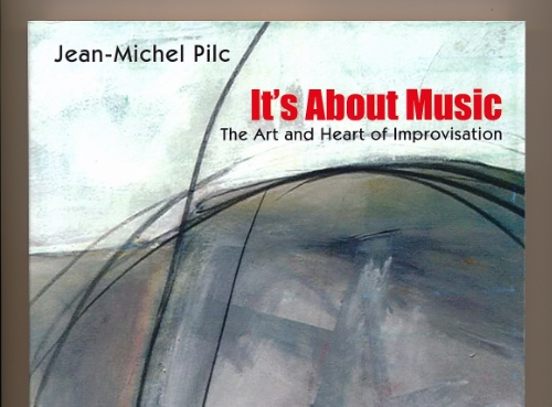 It's About Music: The Art and Heart of Improvisation