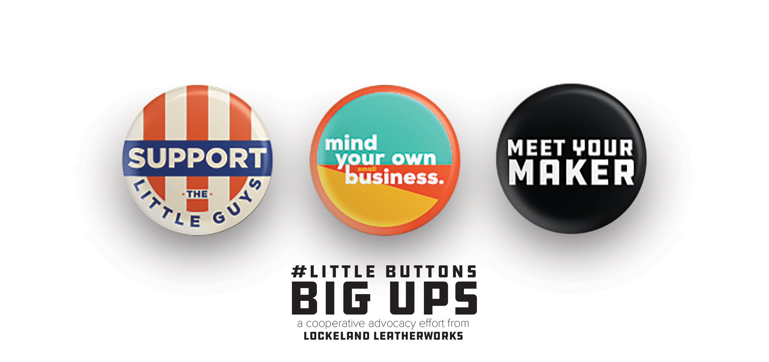 Little Buttons. Big Ups.