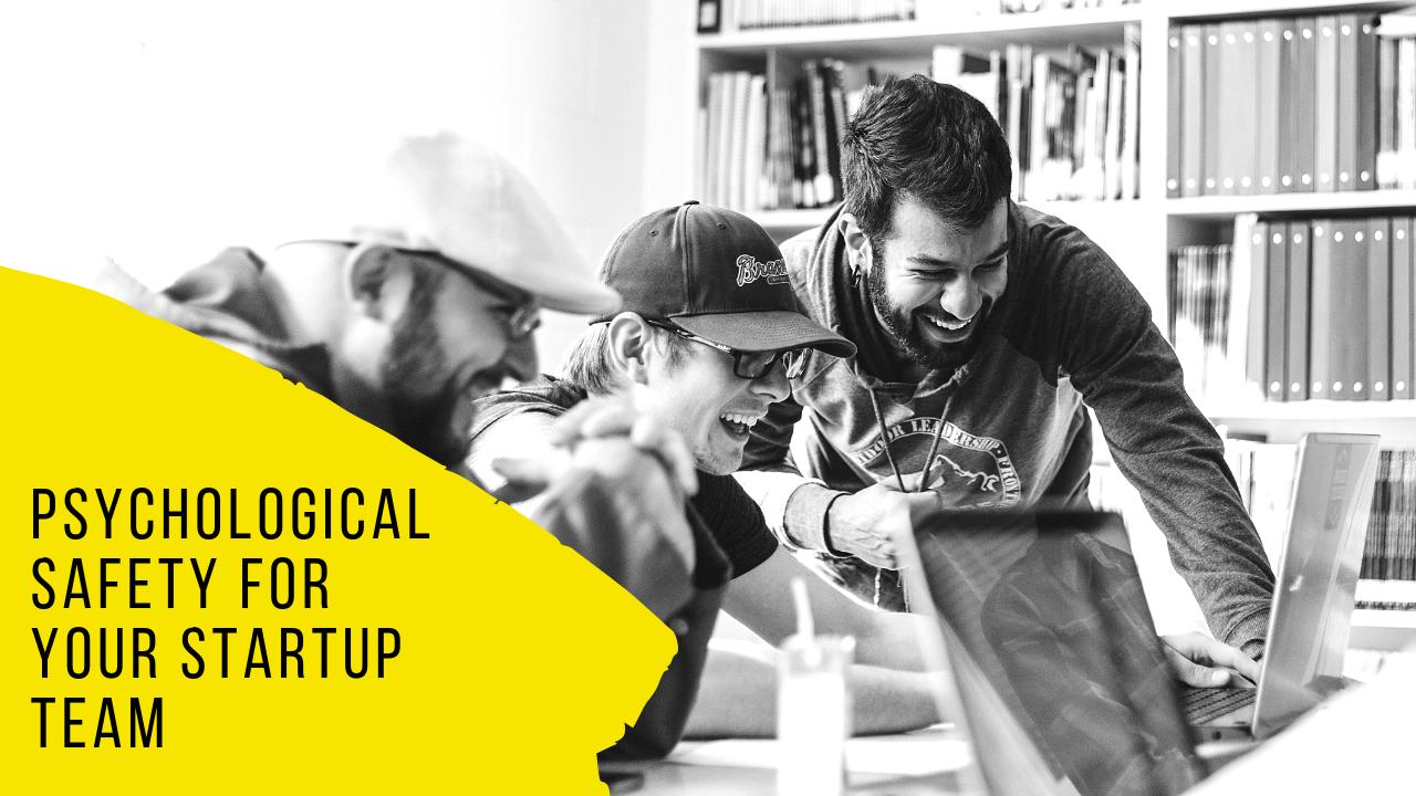 psychological safety for your Startup team (1).png