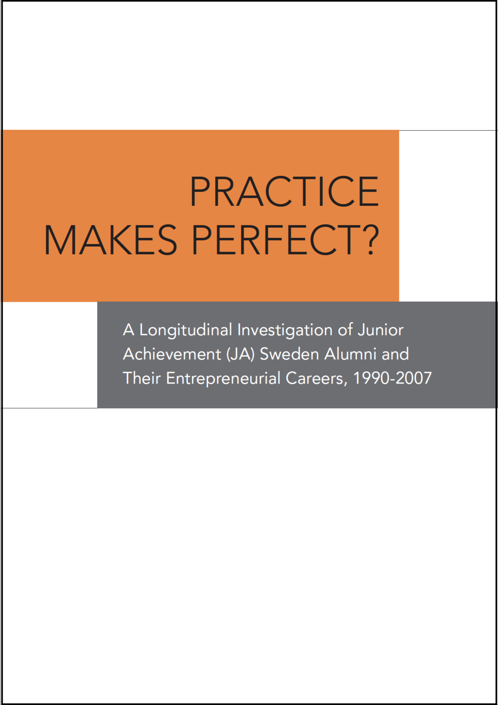 22-Practice Makes Perfect-A Longitudinal Investigation of Junior Achievement (JA) Sweden Alumni and Their Entrepreneurial Careers-cover.png