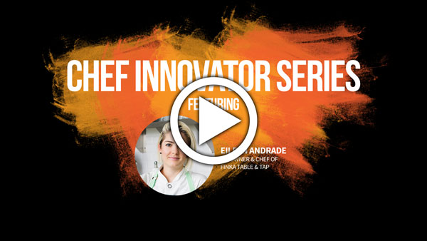 Chef Innovator Series with Eileen Andrade