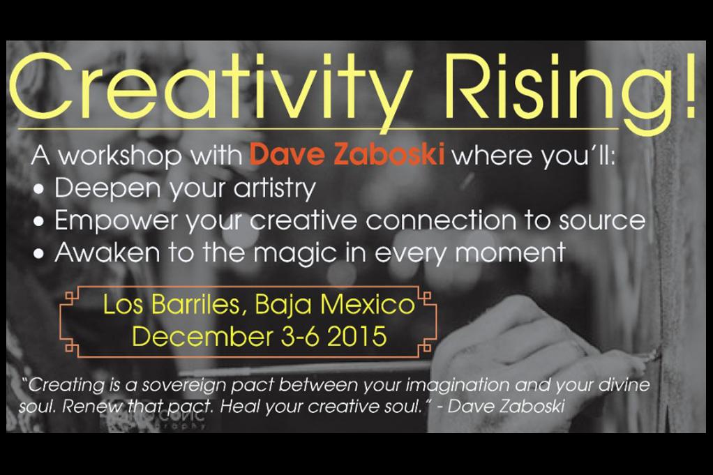 CREATIVITY Rising! with Dave Zaboski- DEC 3-6, 2015