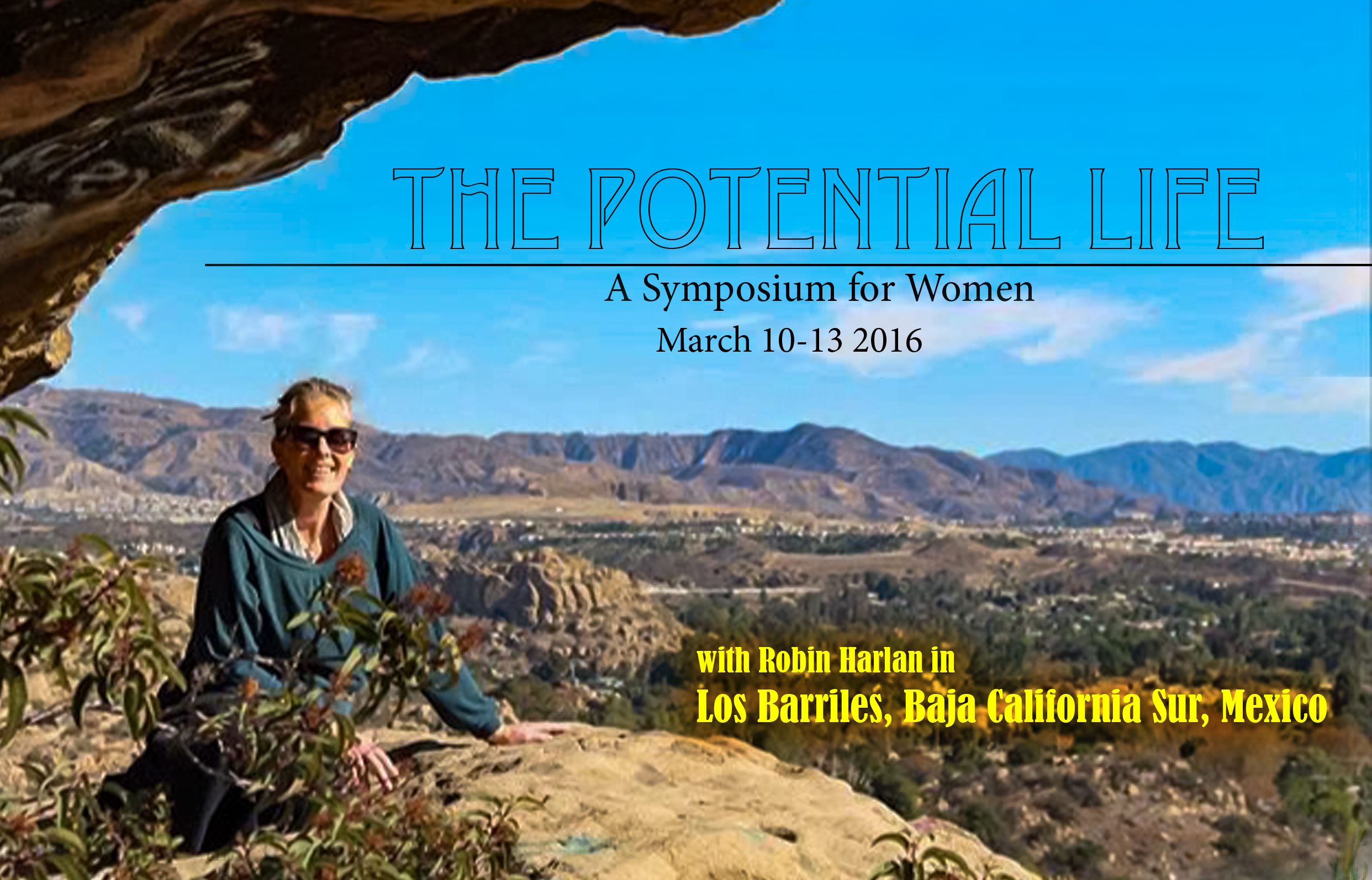 THE POTENTIAL LIFE- a symposium for women MarcH 10-13, 2016