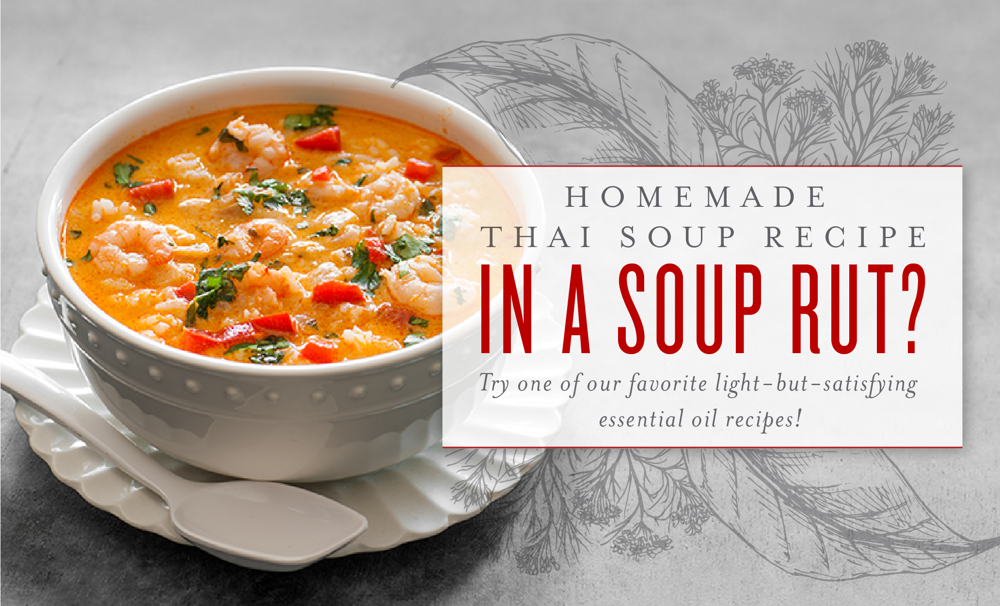 See more at  https://www.youngliving.com/blog/homemade-thai-soup-recipe/