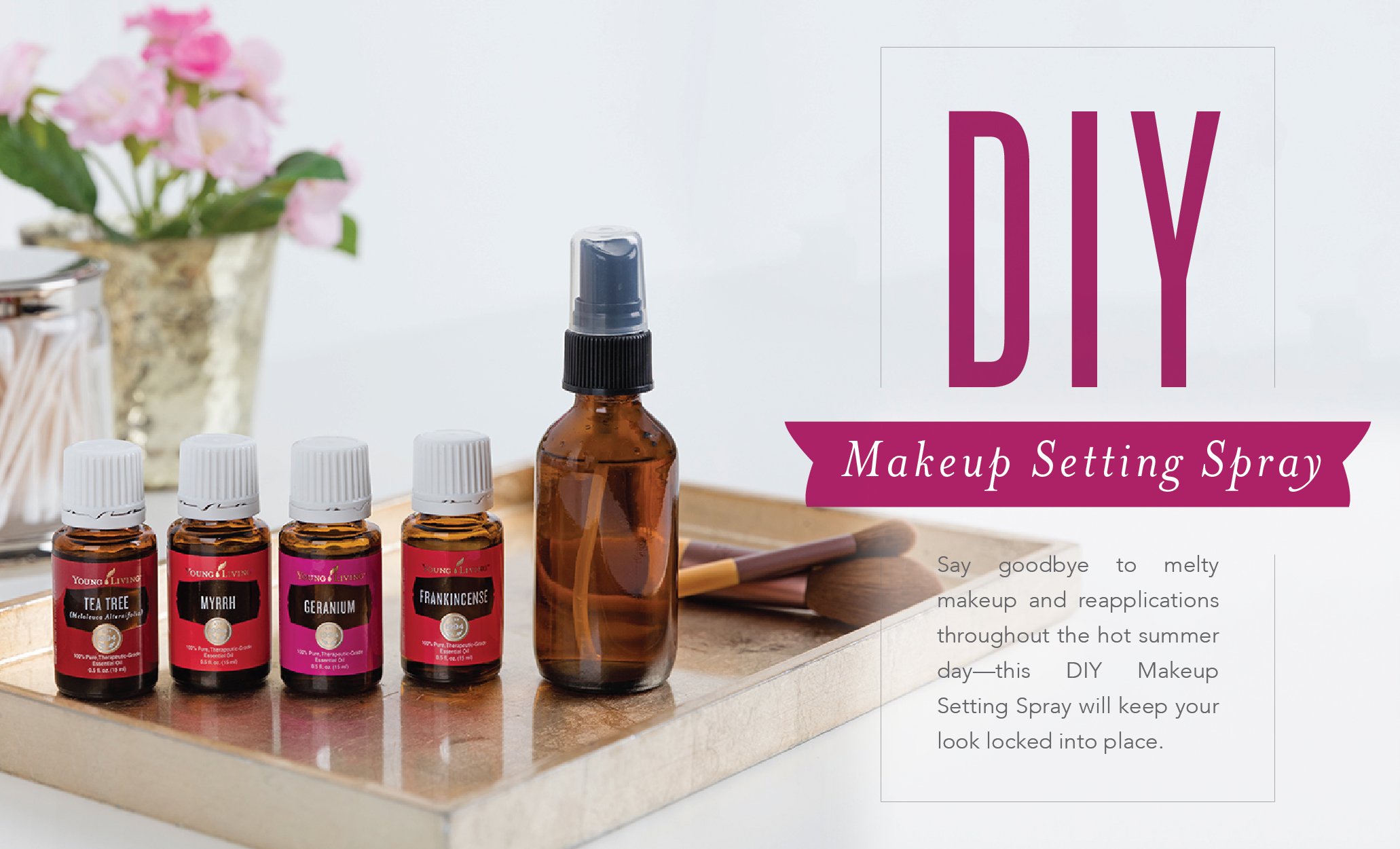 See more at  https://www.youngliving.com/blog/diy-makeup-setting-spray/