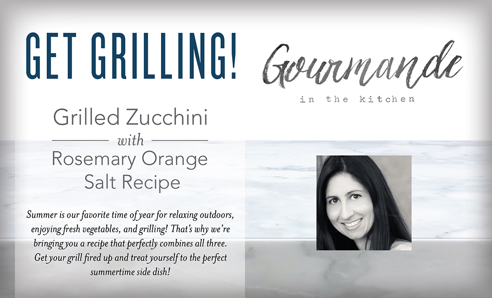 See more at  https://www.youngliving.com/blog/get-grilling-grilled-zucchini-with-rosemary-orange-salt-recipe/
